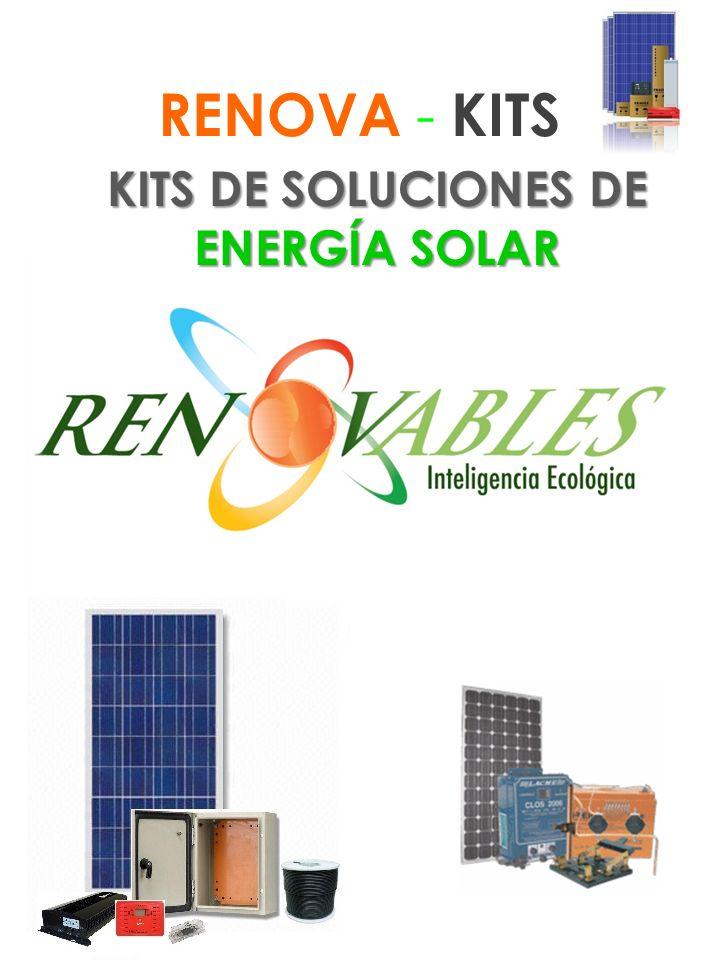 PLANTAS SOLARES RENOVA - KIT PLANTAS SOLARES Sistemas pre-ensamblados de acuerdo a las necesidades básicas de electrificación del hogar, como iluminación, refrigeración, televisión,etc.