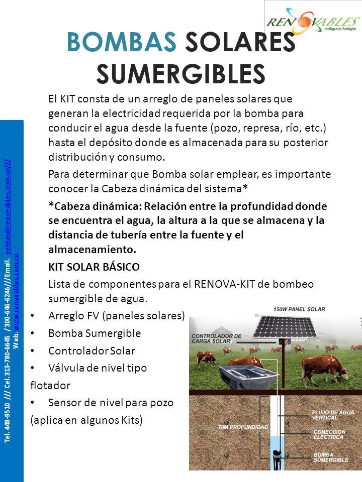 BOMBAS SOLARES SUPERFICIALES El KIT consta de un arreglo de paneles solares que generan la electricidad requerida por la bomba para conducir el agua desde la fuente (pozo, represa, río, etc.) hasta el depósito donde es almacenada para su posterior distribución y consumo.