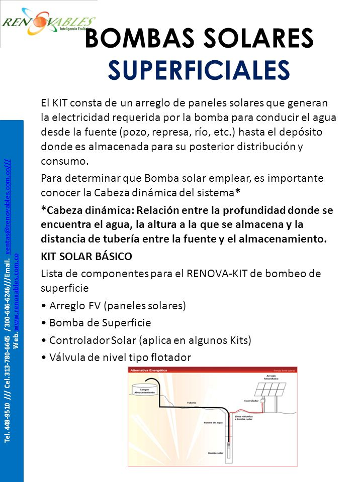 BOMBAS SOLARES SUPERFICIALES El KIT consta de un arreglo de paneles solares que generan la electricidad requerida por la bomba para conducir el agua d