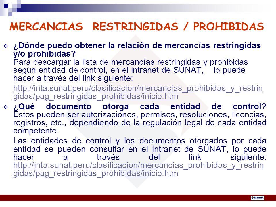 MERCANCIAS RESTRINGIDAS / PROHIBIDAS ¿Dónde puedo obtener la relación de mercancías restringidas y/o prohibidas? Para descargar la lista de mercancías
