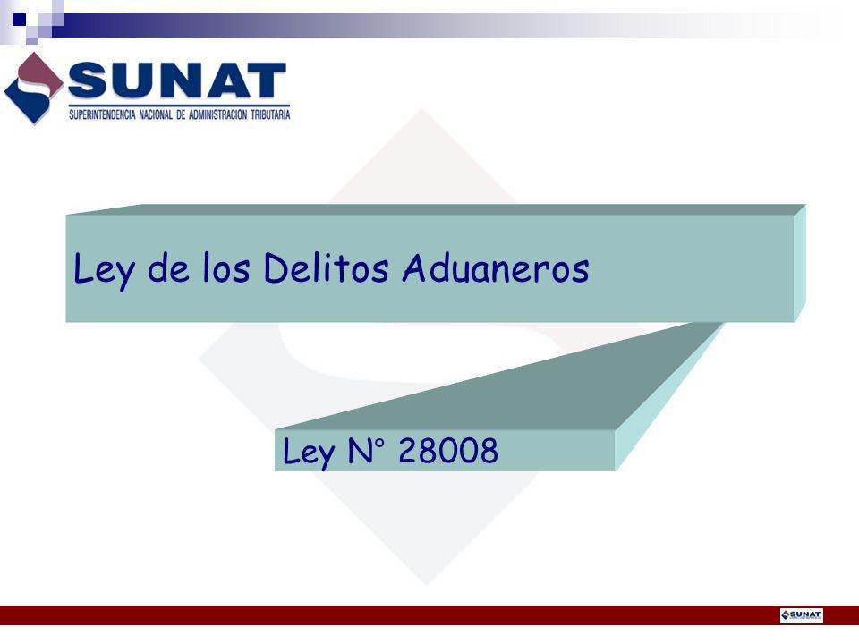 Ley Nº 28008: Ley de los Delitos Aduaneros 1.Contrabando 2.