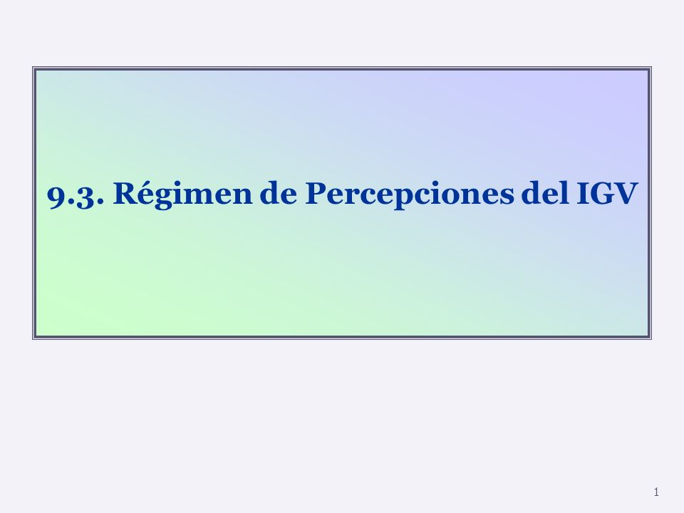 9.3. Régimen de Percepciones del IGV 1