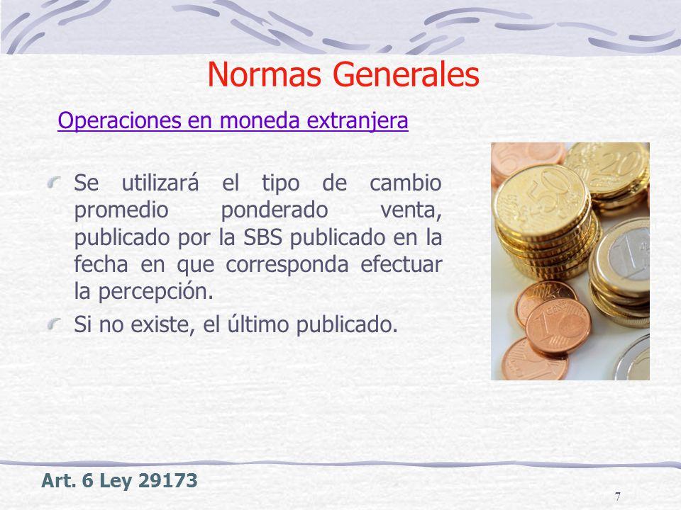 7 Operaciones en moneda extranjera Normas Generales Se utilizará el tipo de cambio promedio ponderado venta, publicado por la SBS publicado en la fech