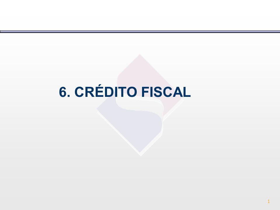 1 6. CRÉDITO FISCAL