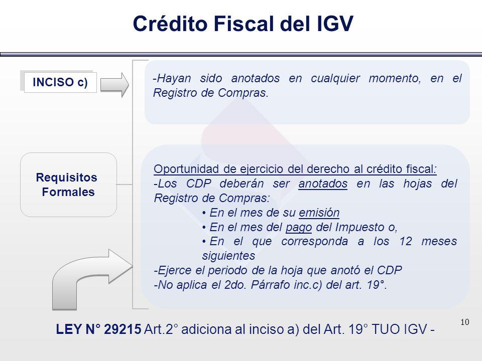 Crédito Fiscal del IGV 10 -Hayan sido anotados en cualquier momento, en el Registro de Compras. Oportunidad de ejercicio del derecho al crédito fiscal
