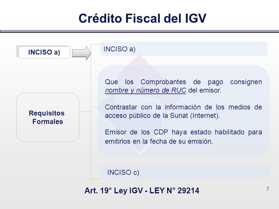 Crédito Fiscal del IGV INCISO a) Que los Comprobantes de pago consignen nombre y número de RUC del emisor. Contrastar con la información de los medios