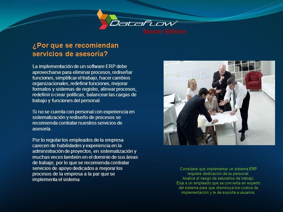 Considere que implementar un sistema ERP requiere de infraestructura tecnológica y personal que la administre.