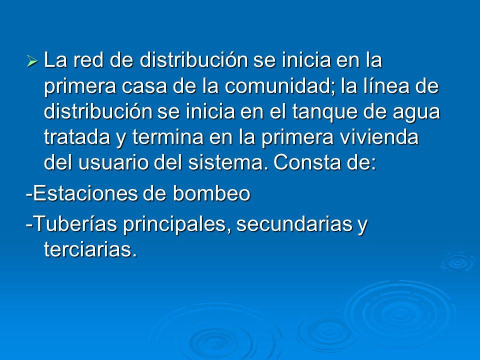 La red de distribución se inicia en la primera casa de la comunidad; la línea de distribución se inicia en el tanque de agua tratada y termina en la p