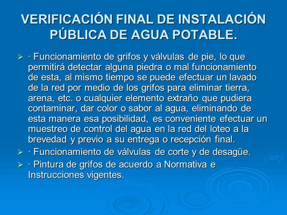 VERIFICACIÓN FINAL DE INSTALACIÓN PÚBLICA DE AGUA POTABLE.