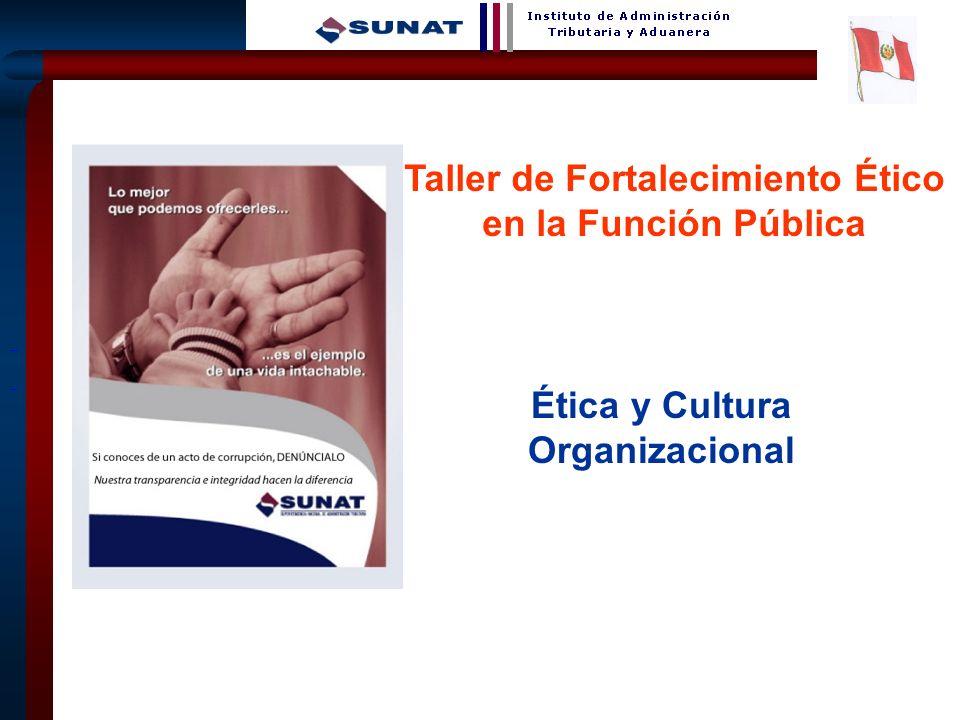 1 Ética y Cultura Organizacional Taller de Fortalecimiento Ético en la Función Pública