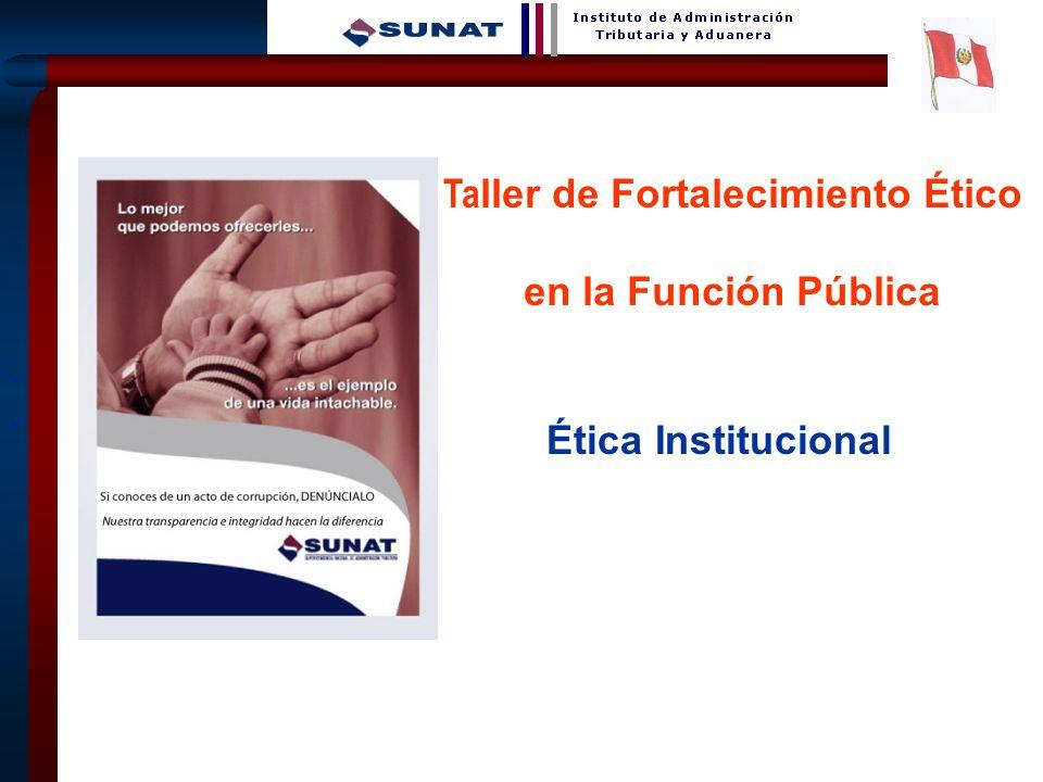 22 Ética Institucional Ta ller de Fortalecimiento Ético en la Función Pública