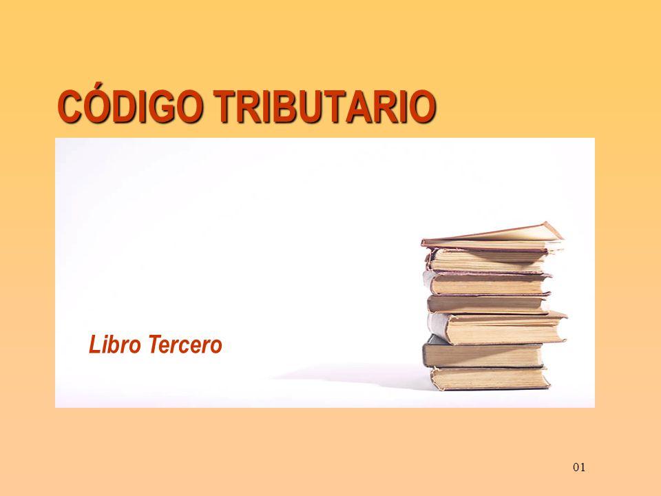 CÓDIGO TRIBUTARIO 01 Libro Tercero