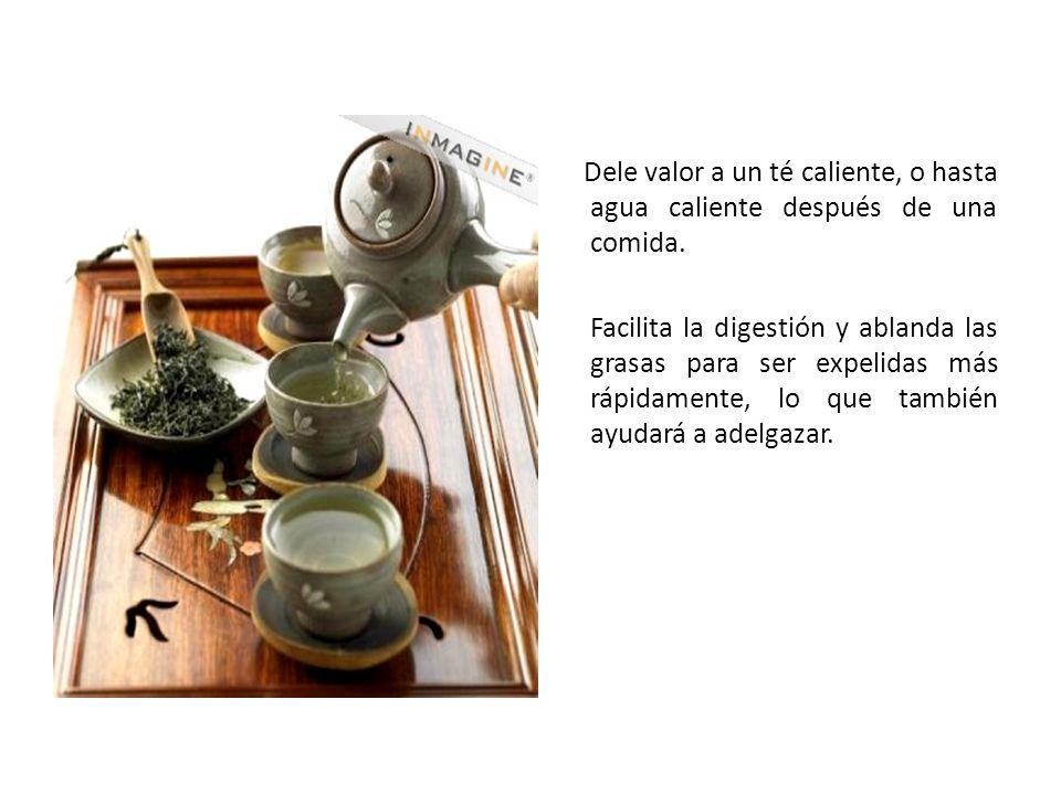 Dele valor a un té caliente, o hasta agua caliente después de una comida. Facilita la digestión y ablanda las grasas para ser expelidas más rápidament