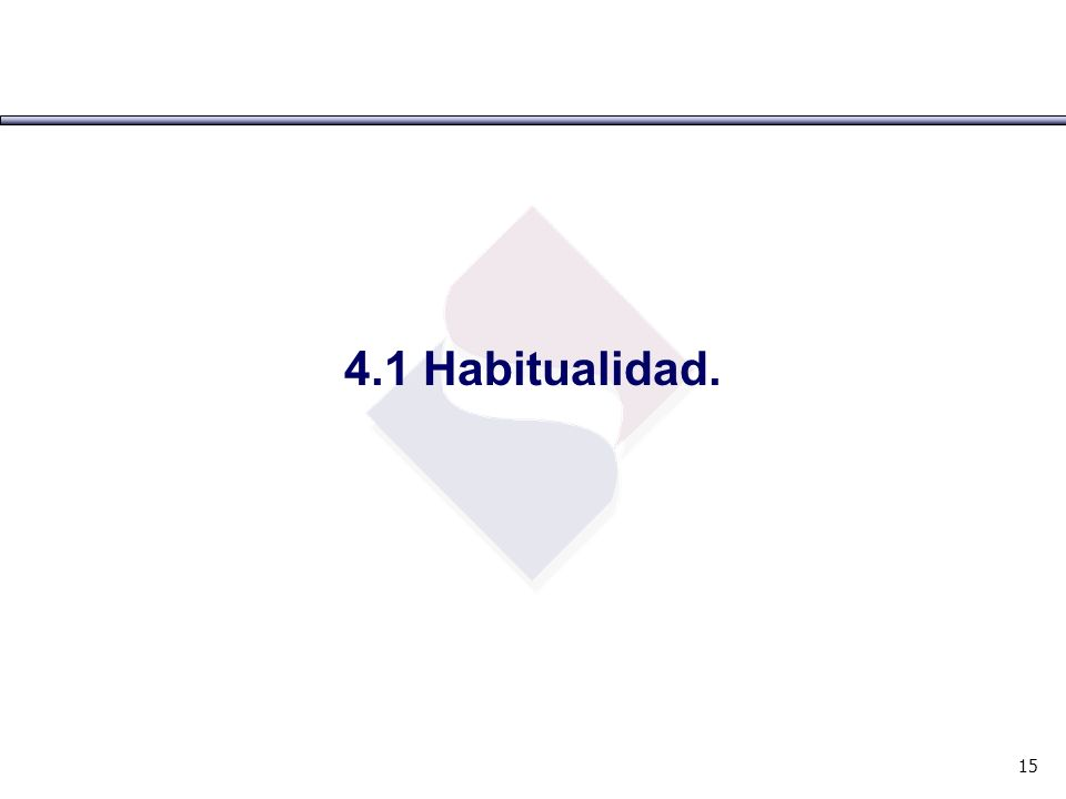 4.1 Habitualidad. 15