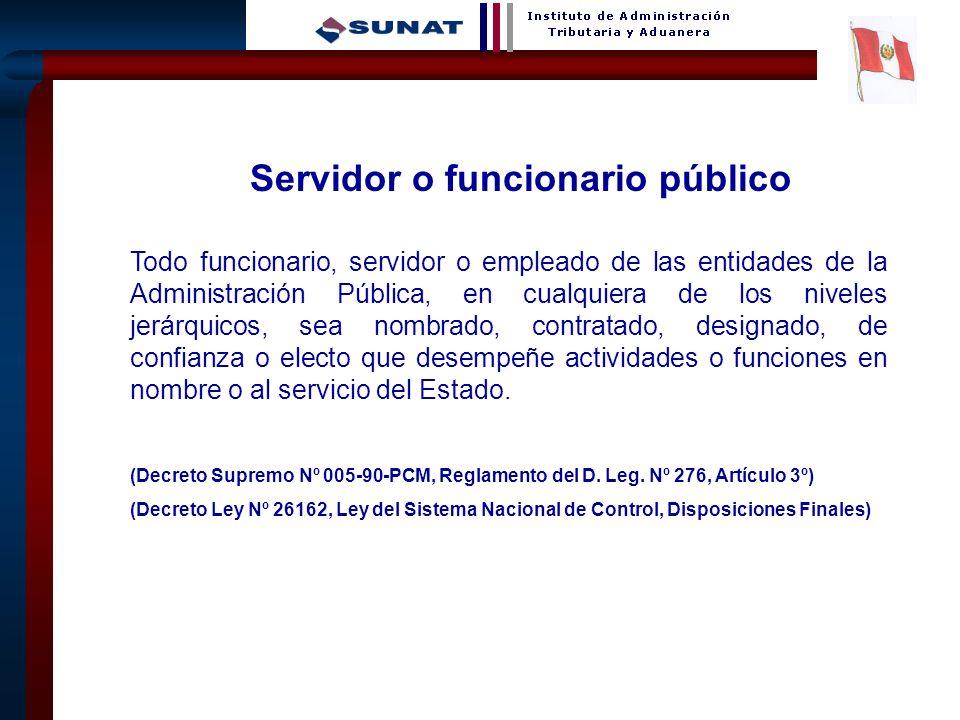 10 Servidor o funcionario público Todo funcionario, servidor o empleado de las entidades de la Administración Pública, en cualquiera de los niveles je