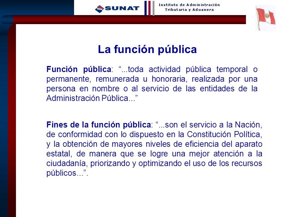 8 La función pública Función pública:...toda actividad pública temporal o permanente, remunerada u honoraria, realizada por una persona en nombre o al