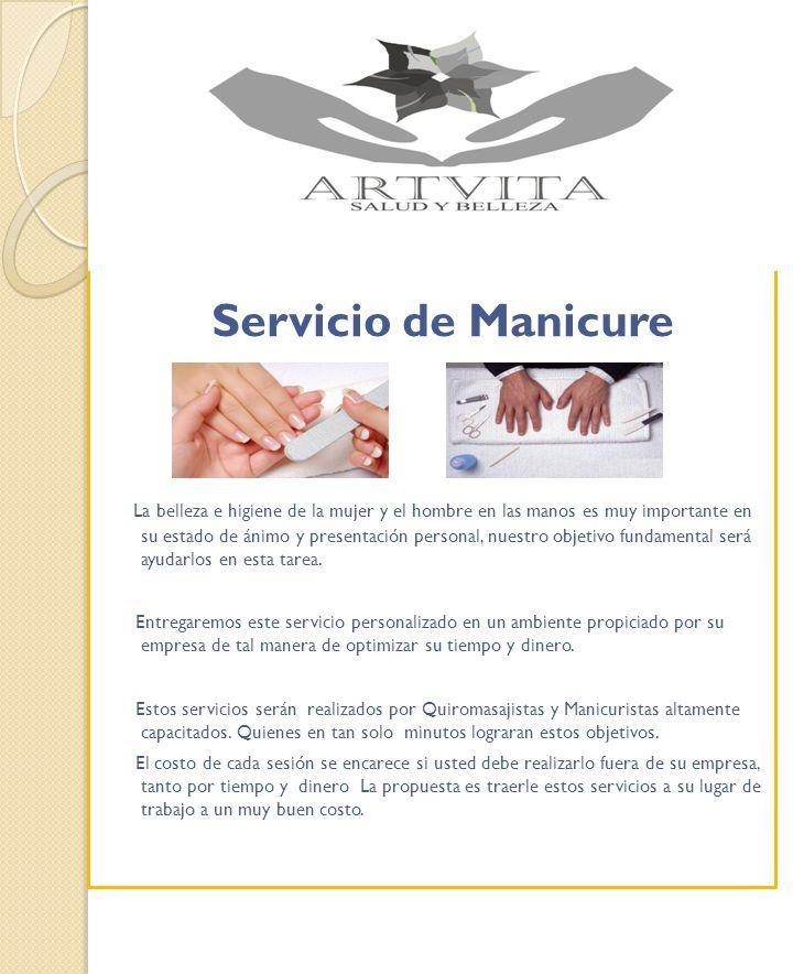 Servicio de Manicure La belleza e higiene de la mujer y el hombre en las manos es muy importante en su estado de ánimo y presentación personal, nuestr
