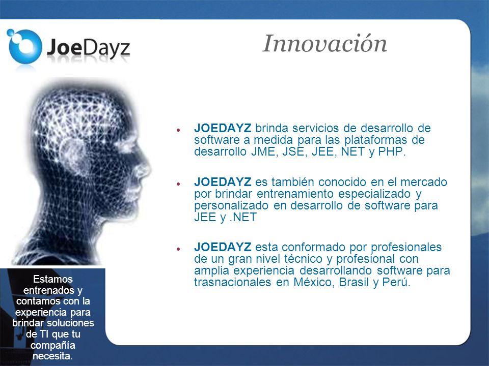 Innovación JOEDAYZ brinda servicios de desarrollo de software a medida para las plataformas de desarrollo JME, JSE, JEE, NET y PHP.