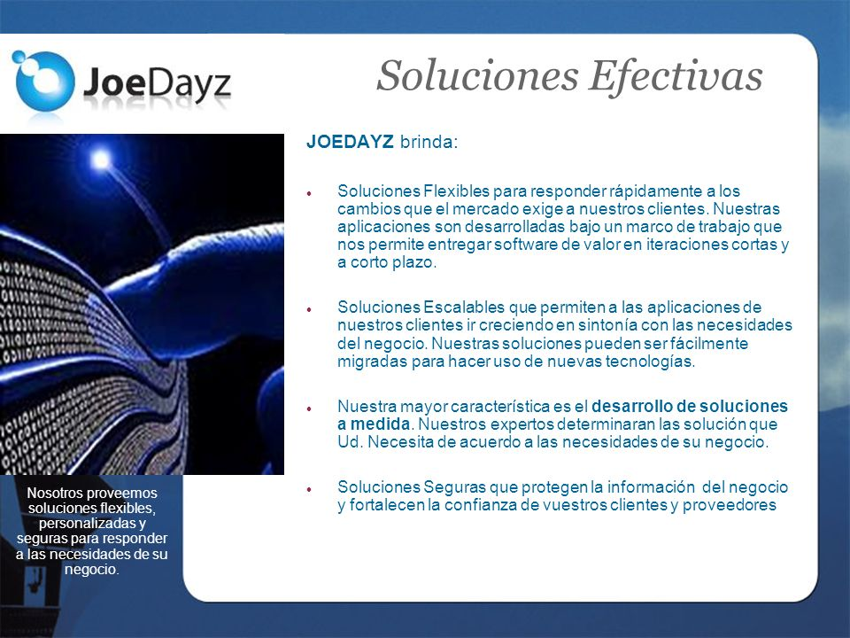 Soluciones Efectivas JOEDAYZ brinda: Soluciones Flexibles para responder rápidamente a los cambios que el mercado exige a nuestros clientes.