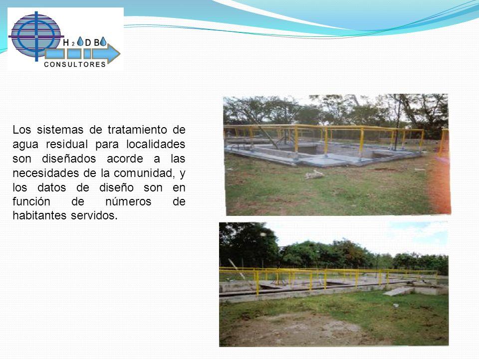 Los sistemas de tratamiento de agua residual para localidades son diseñados acorde a las necesidades de la comunidad, y los datos de diseño son en fun