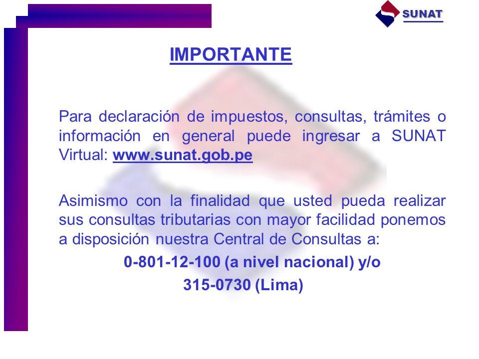 Para declaración de impuestos, consultas, trámites o información en general puede ingresar a SUNAT Virtual: www.sunat.gob.pe Asimismo con la finalidad