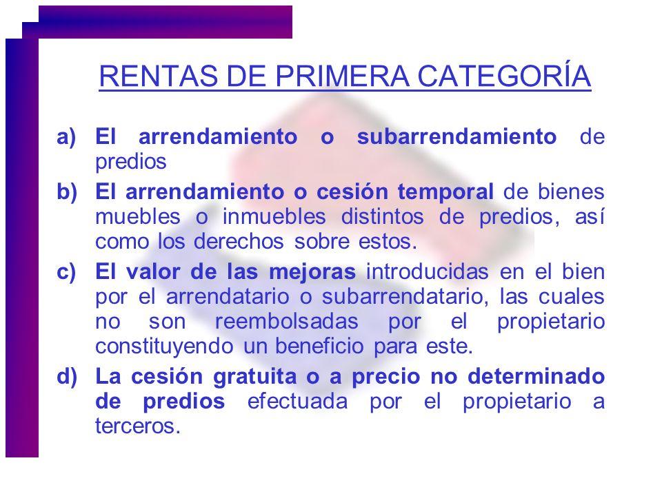 a)El arrendamiento o subarrendamiento de predios b)El arrendamiento o cesión temporal de bienes muebles o inmuebles distintos de predios, así como los