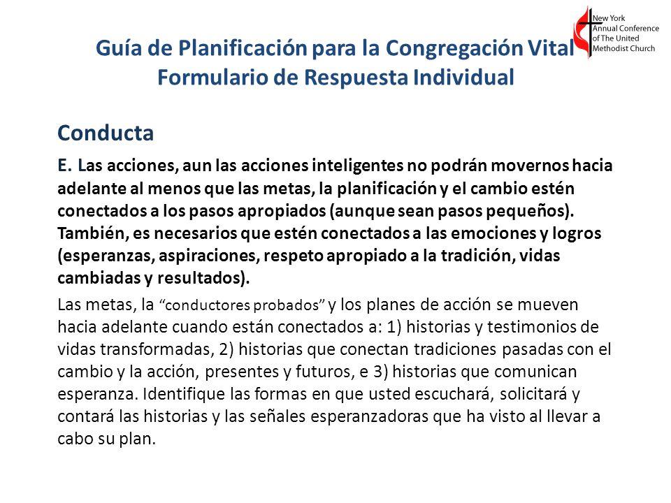 Guía de Planificación para la Congregación Vital Formulario de Respuesta Individual Conducta E. L as acciones, aun las acciones inteligentes no podrán