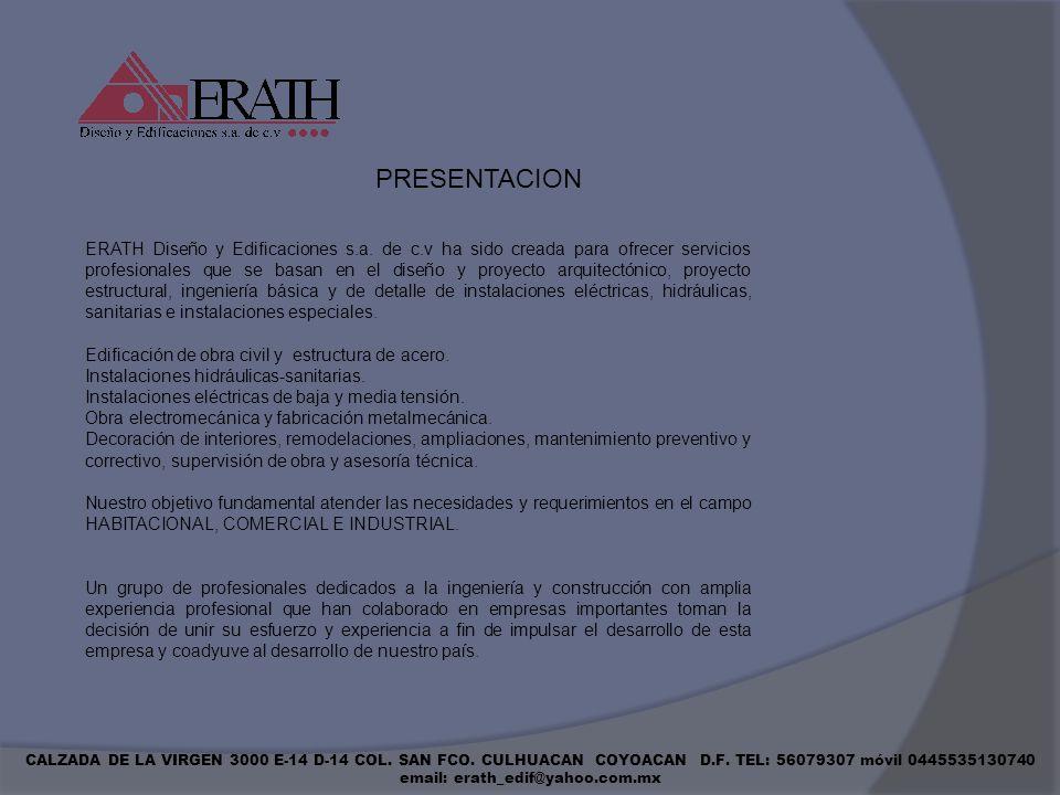 ERATH Diseño y Edificaciones s.a. de c.v ha sido creada para ofrecer servicios profesionales que se basan en el diseño y proyecto arquitectónico, proy