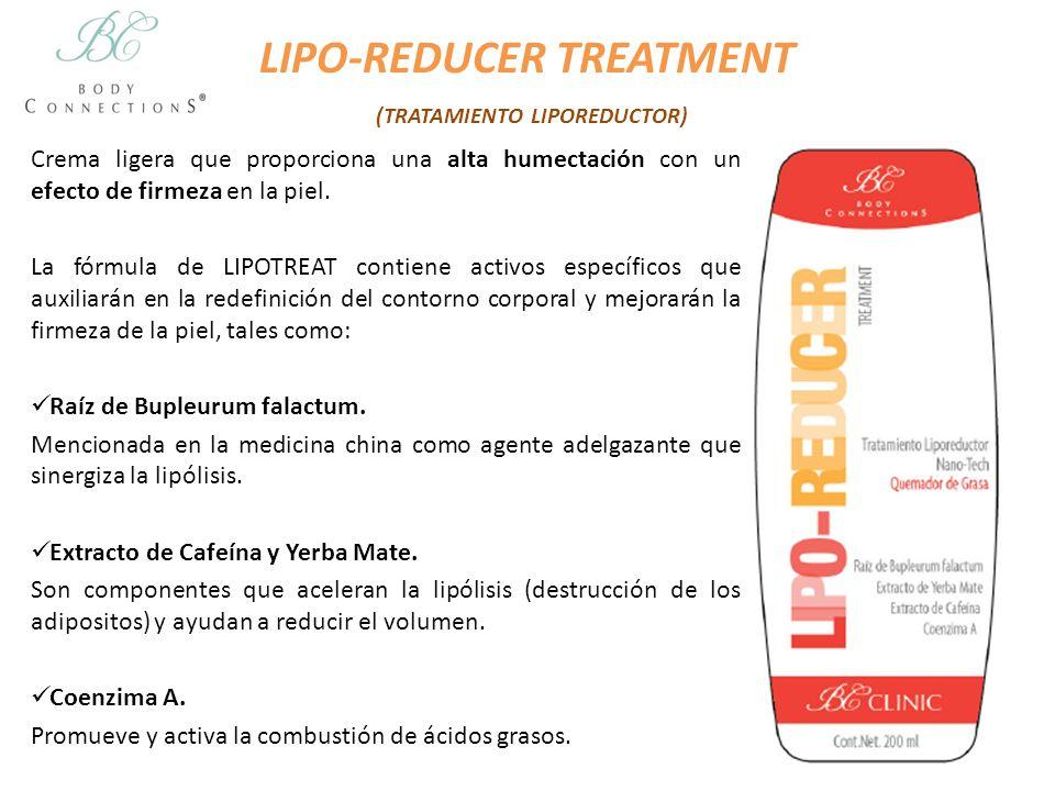 LIPO-REDUCER TREATMENT (TRATAMIENTO LIPOREDUCTOR) Crema ligera que proporciona una alta humectación con un efecto de firmeza en la piel. La fórmula de