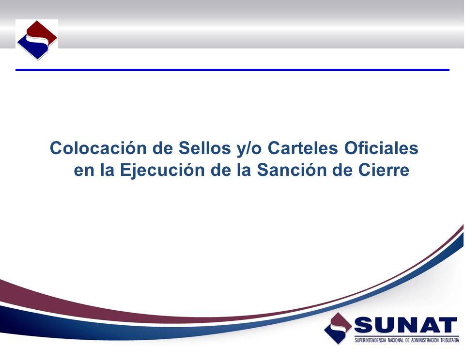 Colocación de Sellos y/o Carteles Oficiales en la Ejecución de la Sanción de Cierre