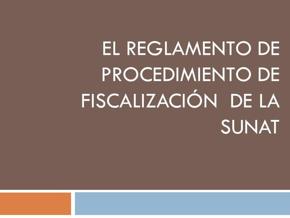 EL REGLAMENTO DE PROCEDIMIENTO DE FISCALIZACIÓN DE LA SUNAT