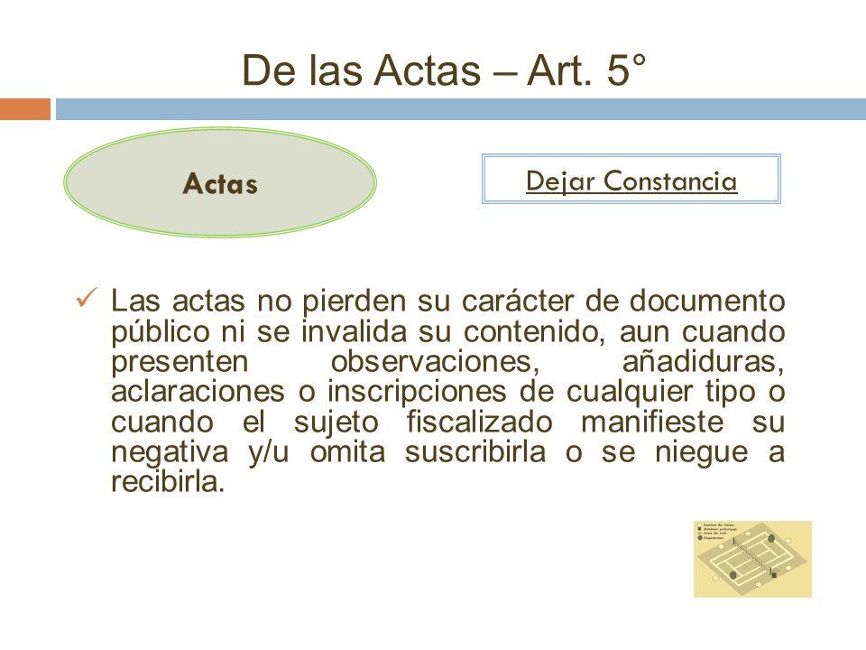 De las Actas – Art. 5° Actas Dejar Constancia Las actas no pierden su carácter de documento público ni se invalida su contenido, aun cuando presenten