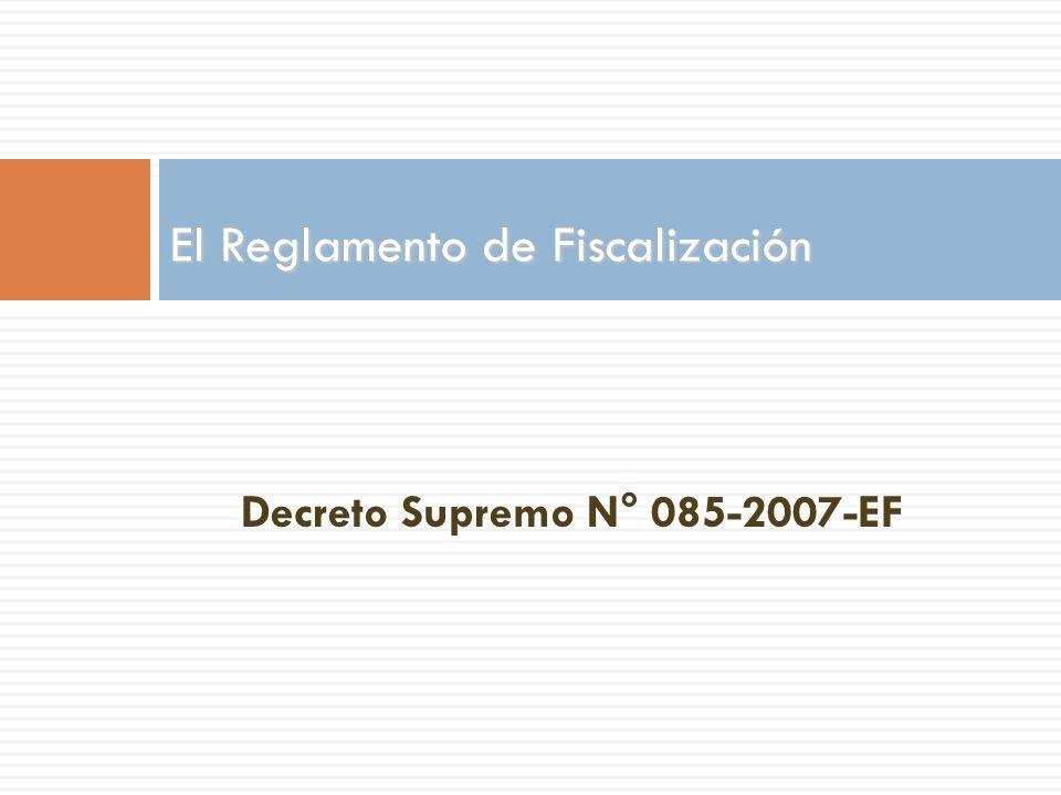 Decreto Supremo N° 085-2007-EF El Reglamento de Fiscalización