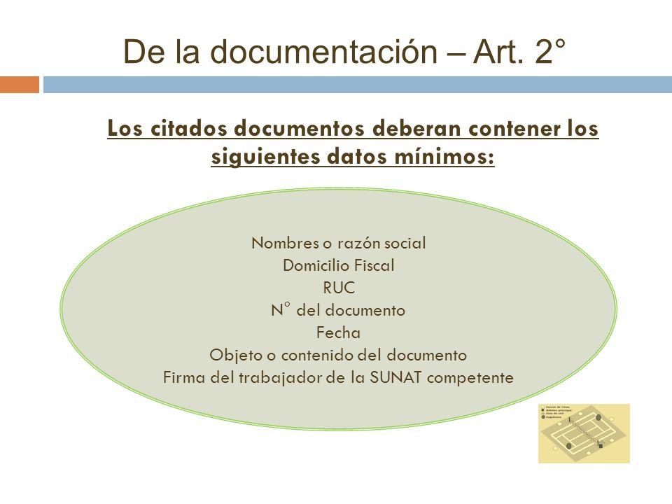De la documentación – Art. 2° Los citados documentos deberan contener los siguientes datos mínimos: Nombres o razón social Domicilio Fiscal RUC N° del