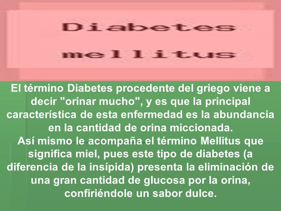 El término Diabetes procedente del griego viene a decir