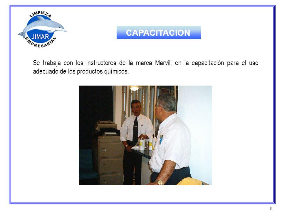 Se trabaja con los instructores de la marca Marvil, en la capacitación para el uso adecuado de los productos químicos. 8. CAPACITACION
