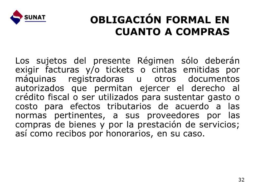 Los sujetos del presente Régimen sólo deberán exigir facturas y/o tickets o cintas emitidas por máquinas registradoras u otros documentos autorizados
