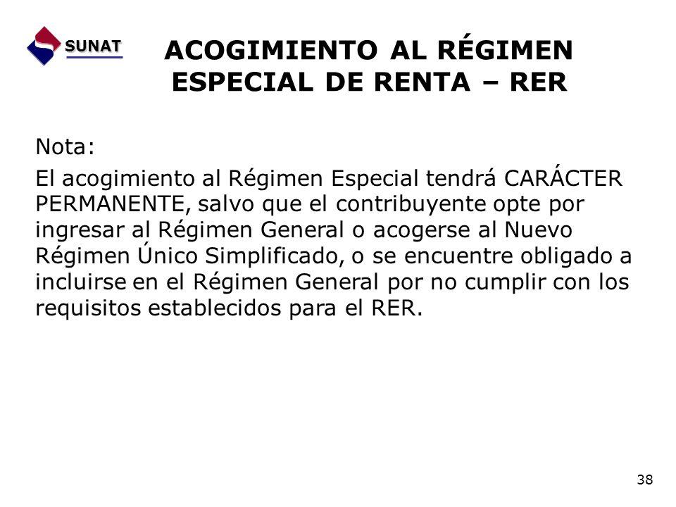 Nota: El acogimiento al Régimen Especial tendrá CARÁCTER PERMANENTE, salvo que el contribuyente opte por ingresar al Régimen General o acogerse al Nue