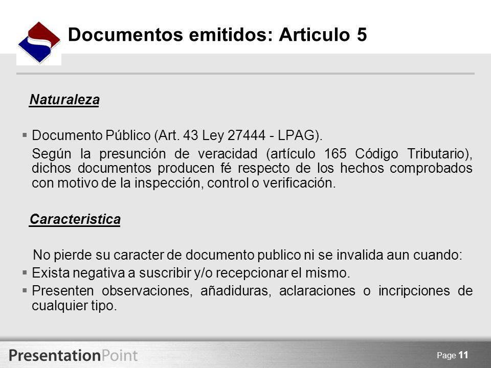 Page 11 Documentos emitidos: Articulo 5 Naturaleza Documento Público (Art. 43 Ley 27444 - LPAG). Según la presunción de veracidad (artículo 165 Código