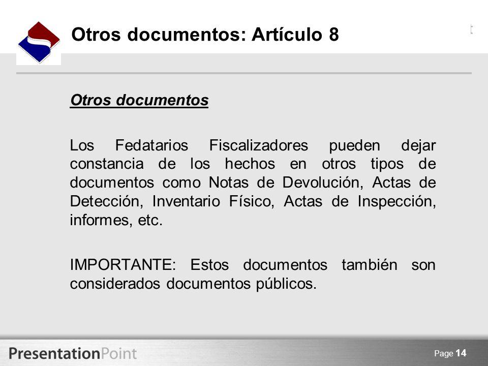 Page 14 Otros documentos: Artículo 8 Otros documentos Los Fedatarios Fiscalizadores pueden dejar constancia de los hechos en otros tipos de documentos