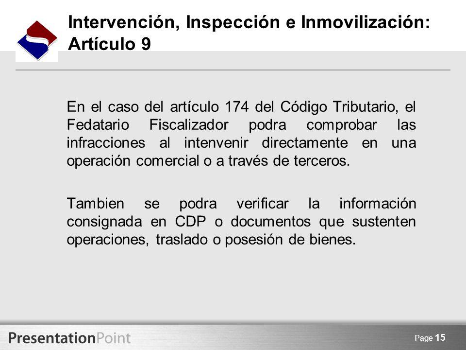 Page 15 Intervención, Inspección e Inmovilización: Artículo 9 En el caso del artículo 174 del Código Tributario, el Fedatario Fiscalizador podra compr