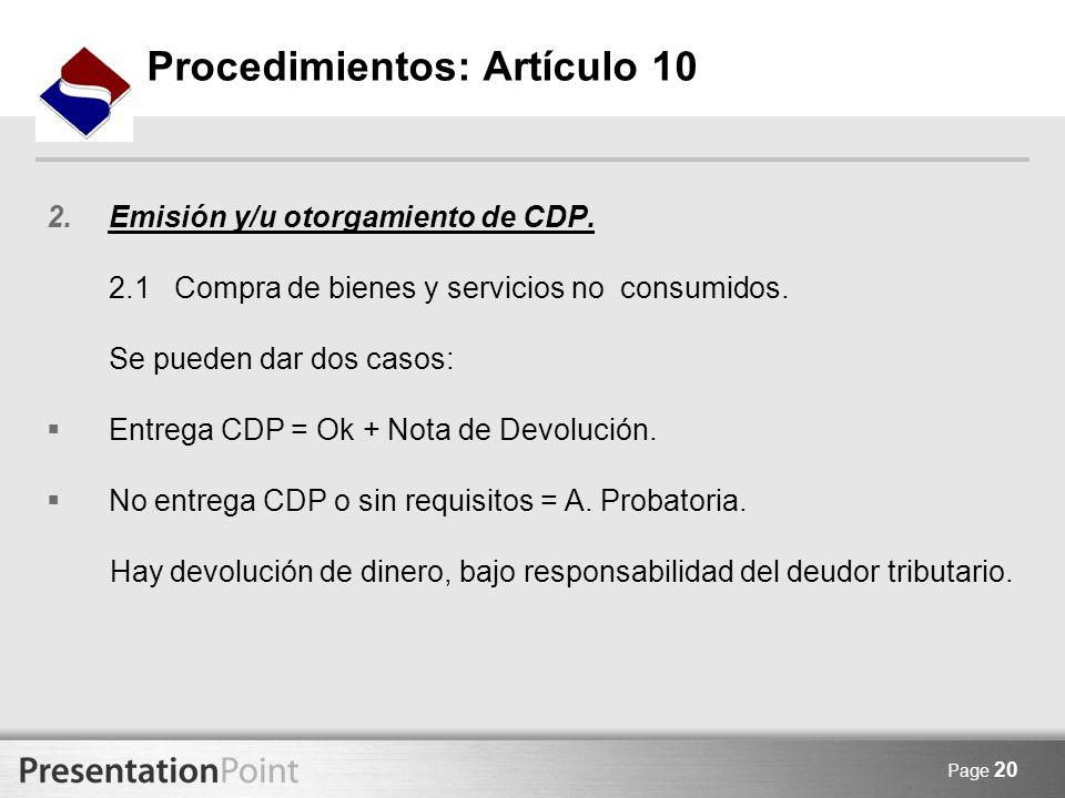 Page 20 2.Emisión y/u otorgamiento de CDP. 2.1 Compra de bienes y servicios no consumidos. Se pueden dar dos casos: Entrega CDP = Ok + Nota de Devoluc