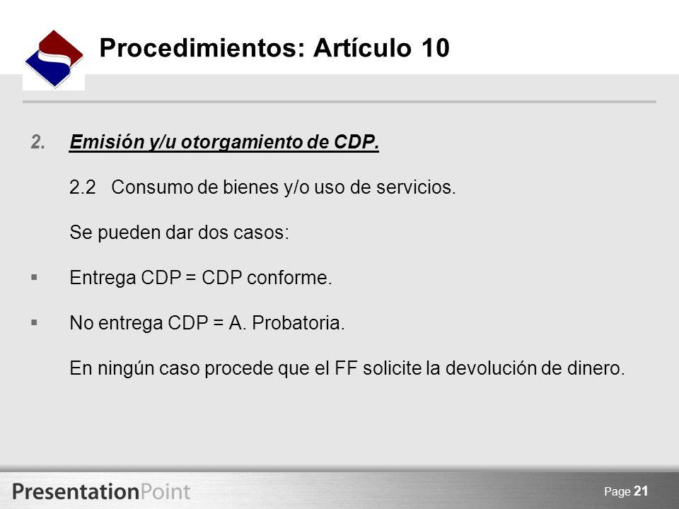 Page 21 2.Emisión y/u otorgamiento de CDP. 2.2 Consumo de bienes y/o uso de servicios. Se pueden dar dos casos: Entrega CDP = CDP conforme. No entrega