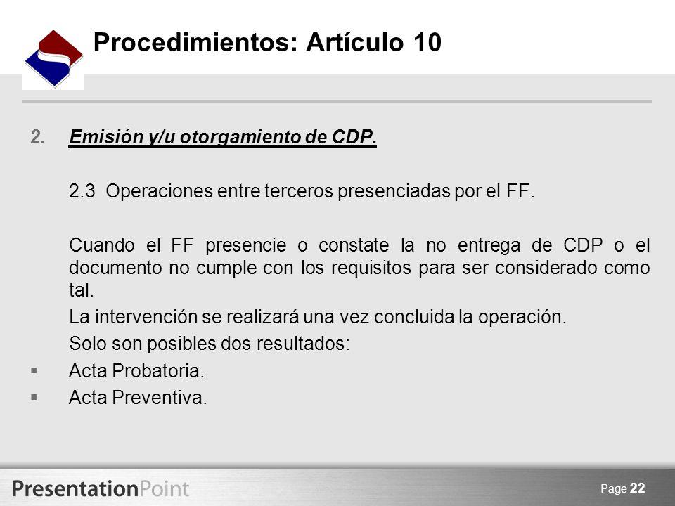Page 22 2.Emisión y/u otorgamiento de CDP. 2.3 Operaciones entre terceros presenciadas por el FF. Cuando el FF presencie o constate la no entrega de C