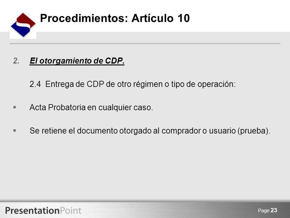 Page 23 2.El otorgamiento de CDP. 2.4 Entrega de CDP de otro régimen o tipo de operación: Acta Probatoria en cualquier caso. Se retiene el documento o