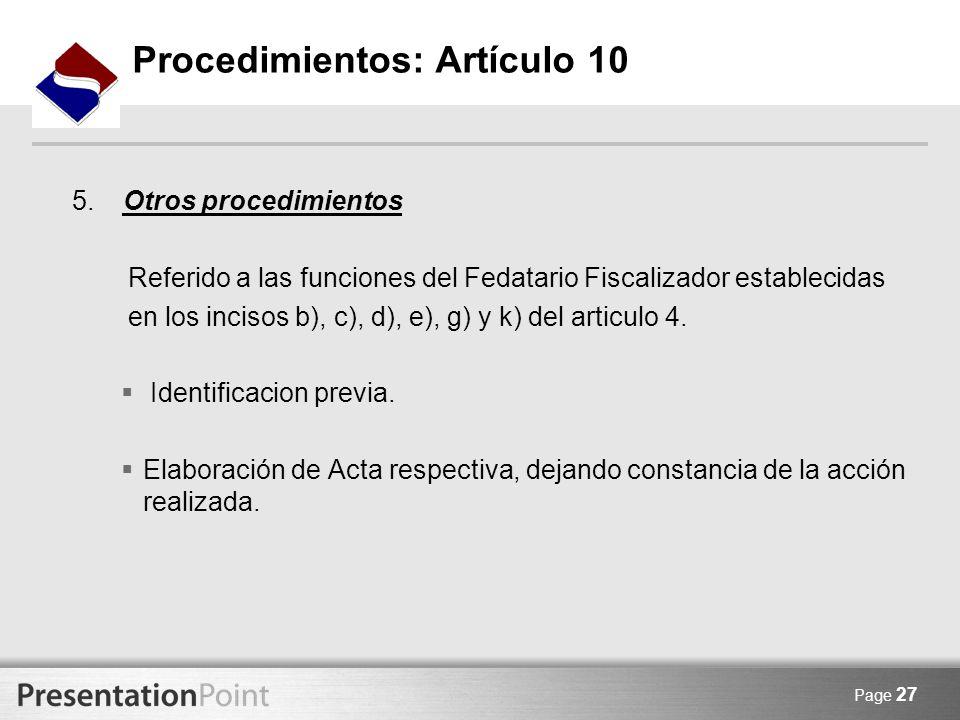 Page 27 5. Otros procedimientos Referido a las funciones del Fedatario Fiscalizador establecidas en los incisos b), c), d), e), g) y k) del articulo 4