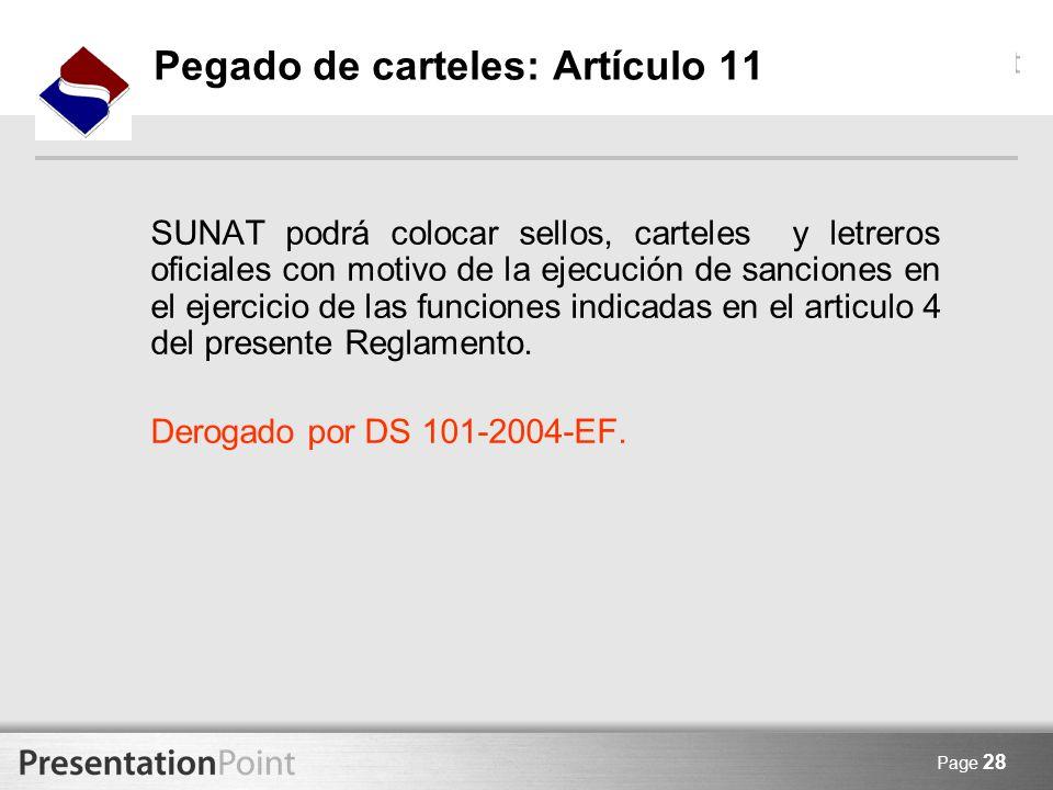 Page 28 Pegado de carteles: Artículo 11 SUNAT podrá colocar sellos, carteles y letreros oficiales con motivo de la ejecución de sanciones en el ejerci