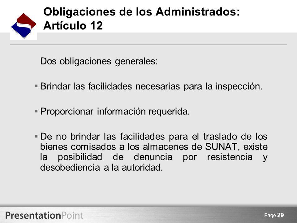 Page 29 Obligaciones de los Administrados: Artículo 12 Dos obligaciones generales: Brindar las facilidades necesarias para la inspección. Proporcionar
