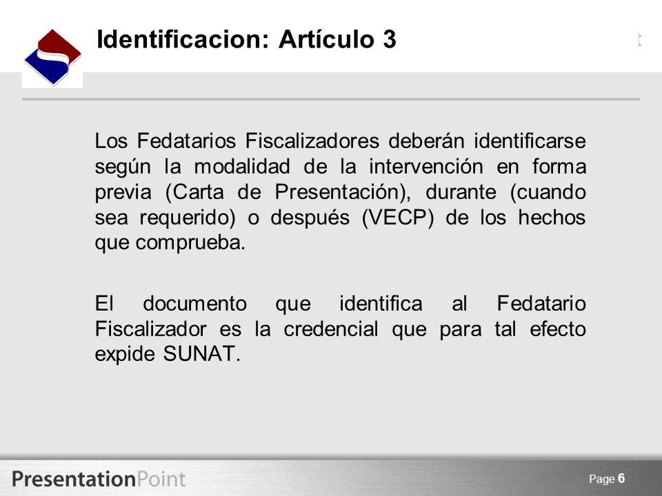Page 6 Identificacion: Artículo 3 Los Fedatarios Fiscalizadores deberán identificarse según la modalidad de la intervención en forma previa (Carta de