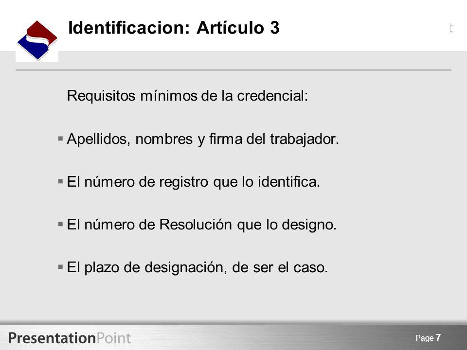 Page 7 Requisitos mínimos de la credencial: Apellidos, nombres y firma del trabajador. El número de registro que lo identifica. El número de Resolució